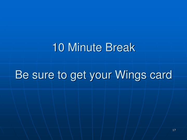 10 Minute Break