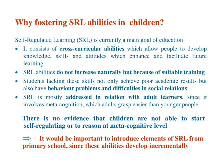 Why fostering SRL abilities in  children?