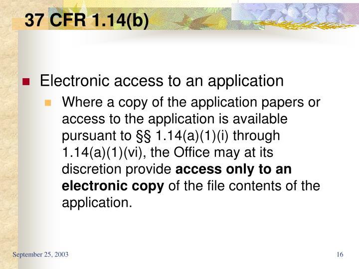 37 CFR 1.14(b)