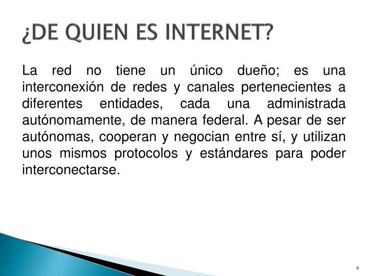 ¿DE QUIEN ES INTERNET?