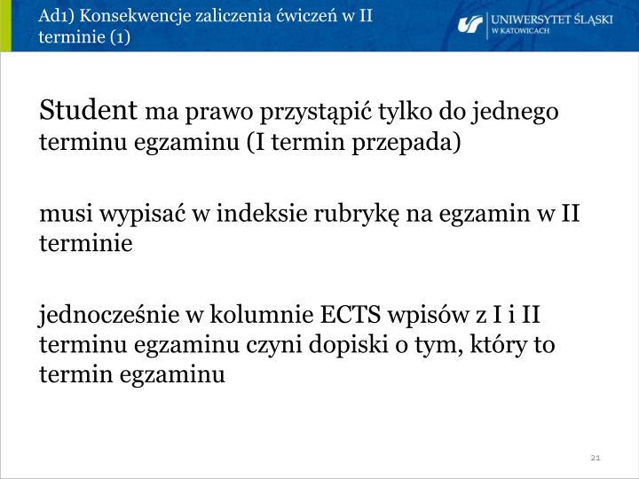 Ad1) Konsekwencje zaliczenia ćwiczeń w II  terminie (1)