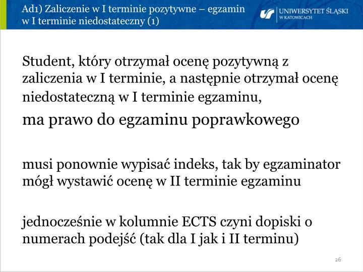 Ad1) Zaliczenie w I terminie pozytywne – egzamin w I terminie niedostateczny (1)
