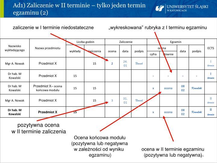 Ad1) Zaliczenie w II terminie – tylko jeden termin egzaminu (2)