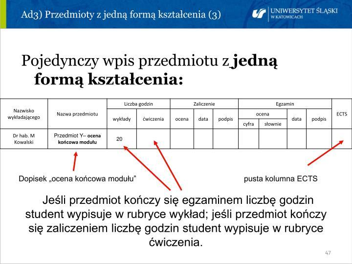 Ad3) Przedmioty z jedną formą kształcenia (3)