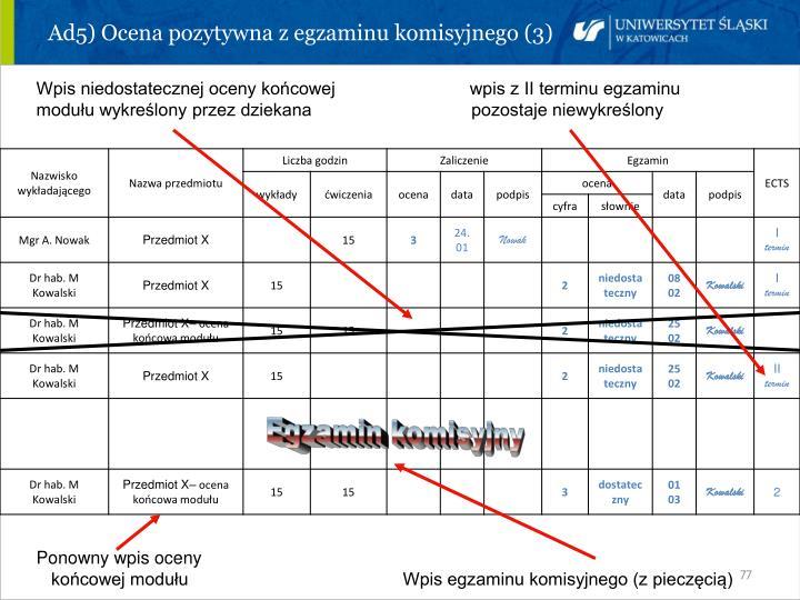 Ad5) Ocena pozytywna z egzaminu komisyjnego (3)