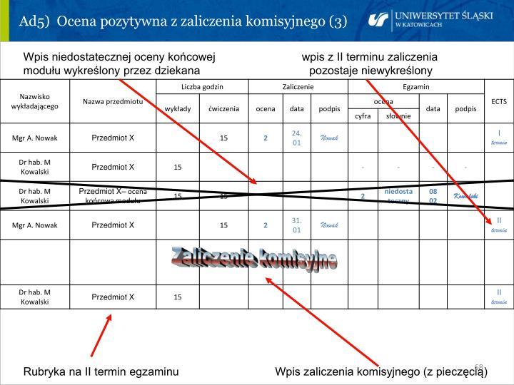 Ad5)  Ocena pozytywna z zaliczenia komisyjnego (3)