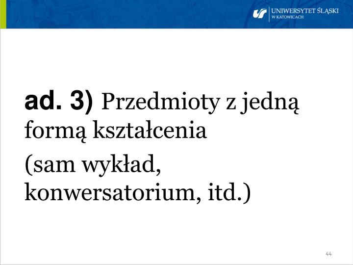ad. 3)