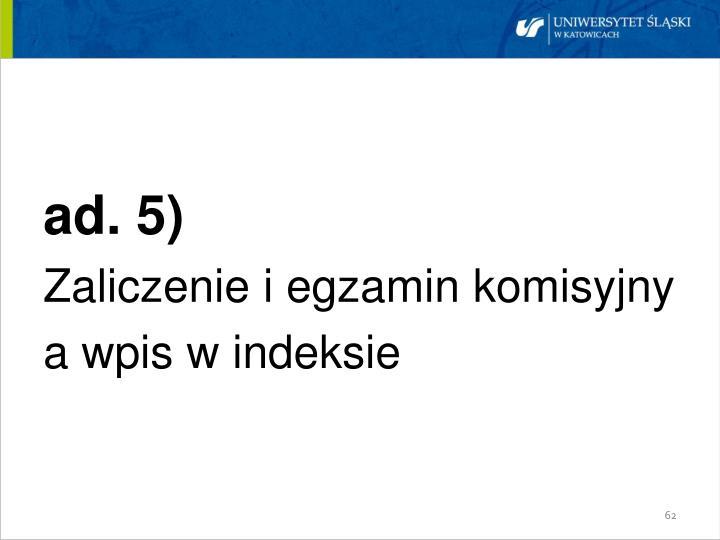 ad. 5)