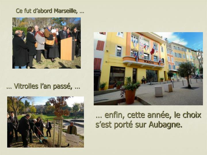 Ce fut d'abord Marseille