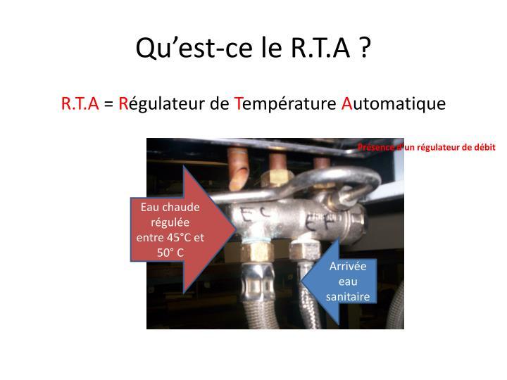 Qu'est-ce le R.T.A ?