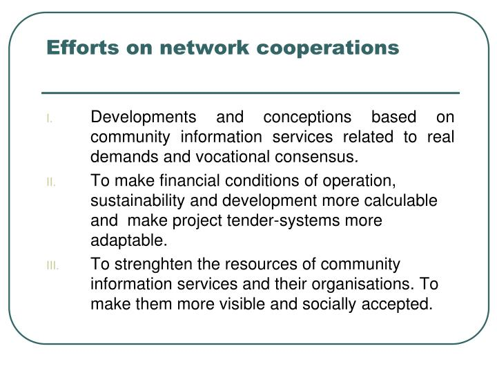 Efforts on network cooperations