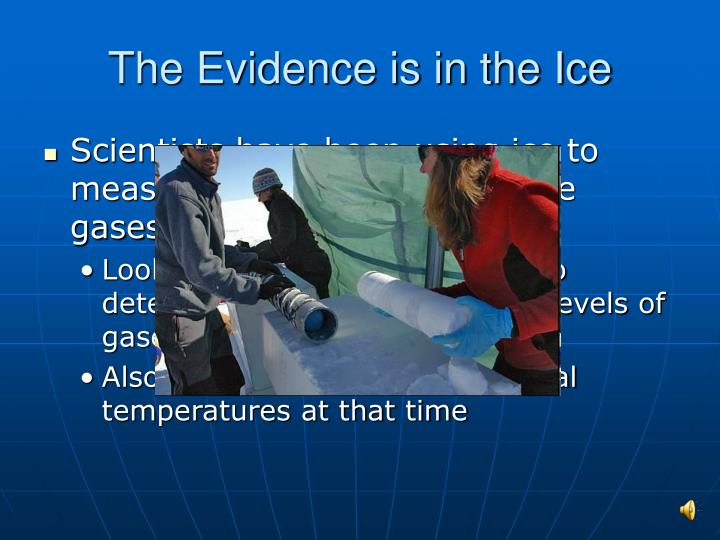 The Evidence is in the Ice