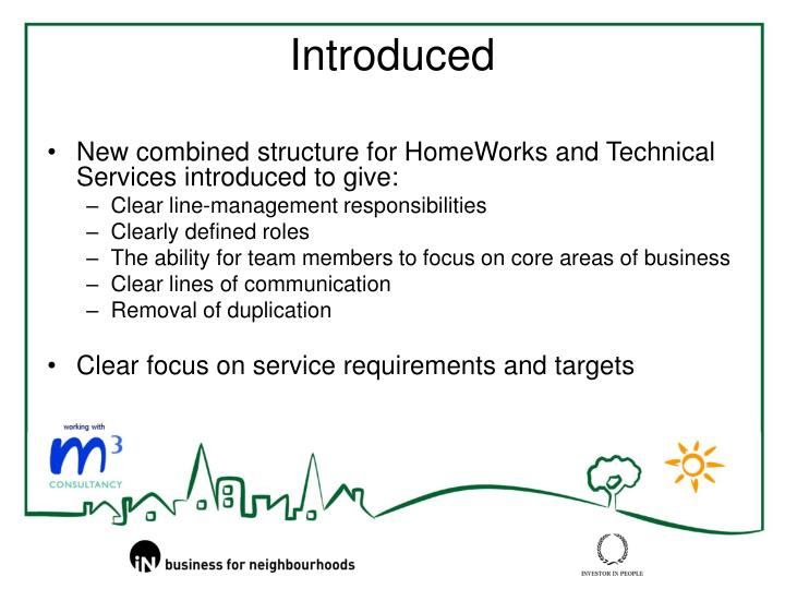 New combined structure for HomeWorks and Technical Services introduced to give: