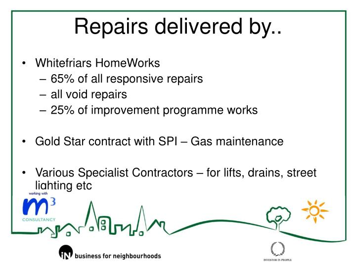 Repairs delivered by