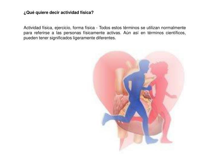 ¿Qué quiere decir actividad física?