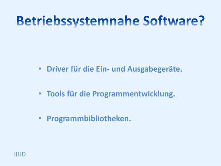 Betriebssystemnahe Software?