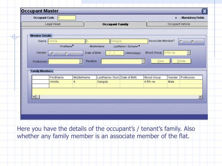 Here you have the details of the occupant's / tenant's family. Also whether any family member is an associate member of the flat.