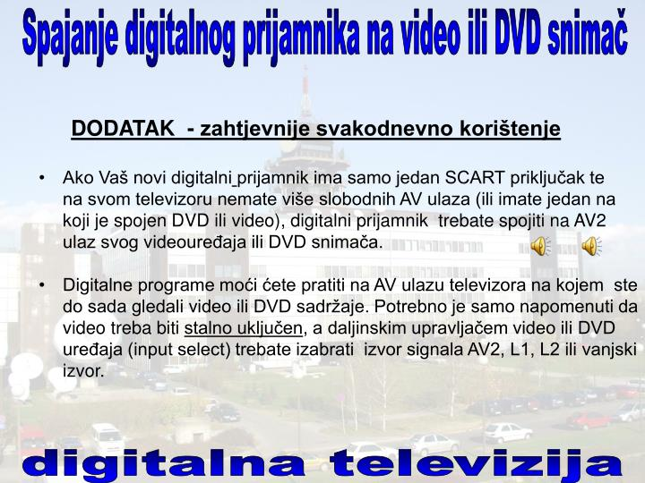 Spajanje digitalnog prijamnika na video ili DVD snimač