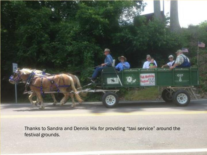 "Thanks to Sandra and Dennis Hix for providing ""taxi service"" around the festival grounds."