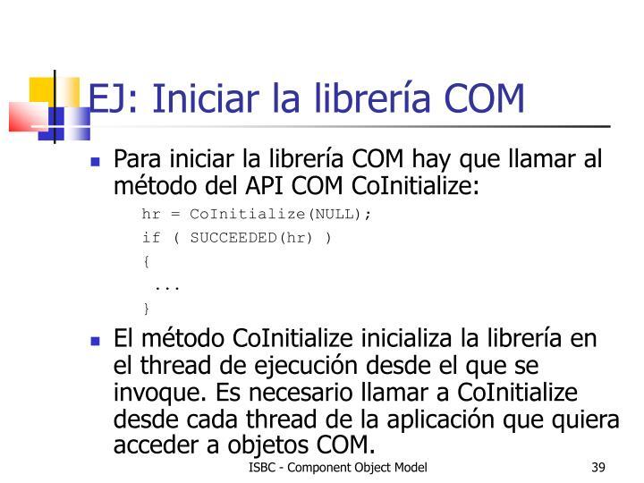 EJ: Iniciar la librería COM