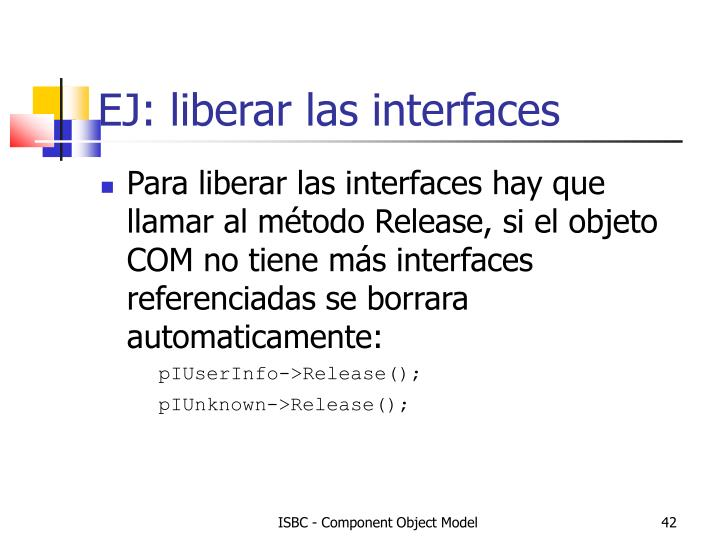 EJ: liberar las interfaces