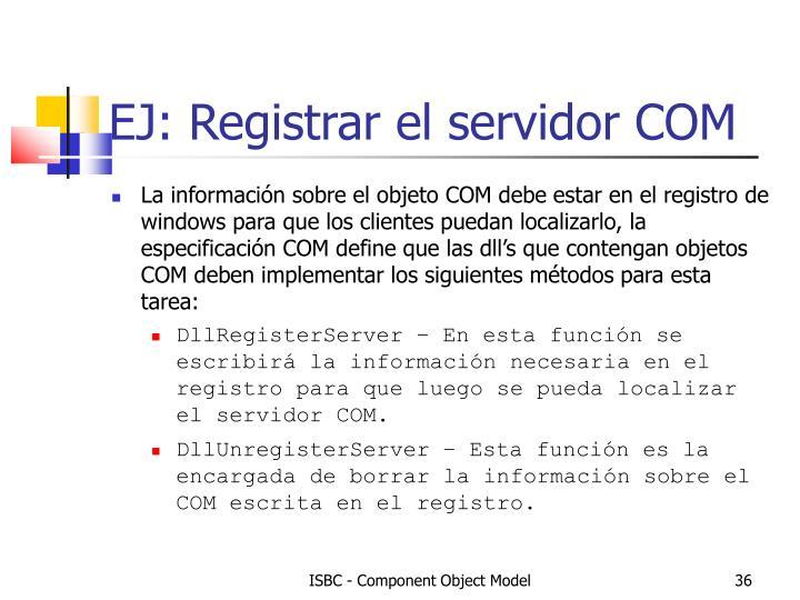 EJ: Registrar el servidor COM