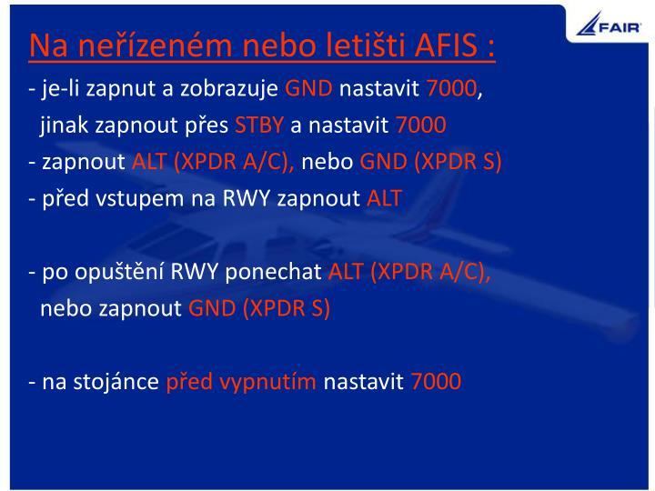 Na neřízeném nebo letišti AFIS :