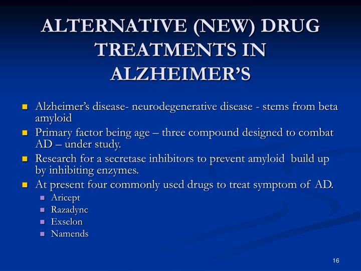 ALTERNATIVE (NEW) DRUG TREATMENTS IN ALZHEIMER'S
