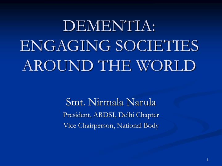 Dementia engaging societies around the world