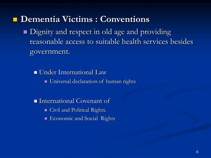 Dementia Victims : Conventions