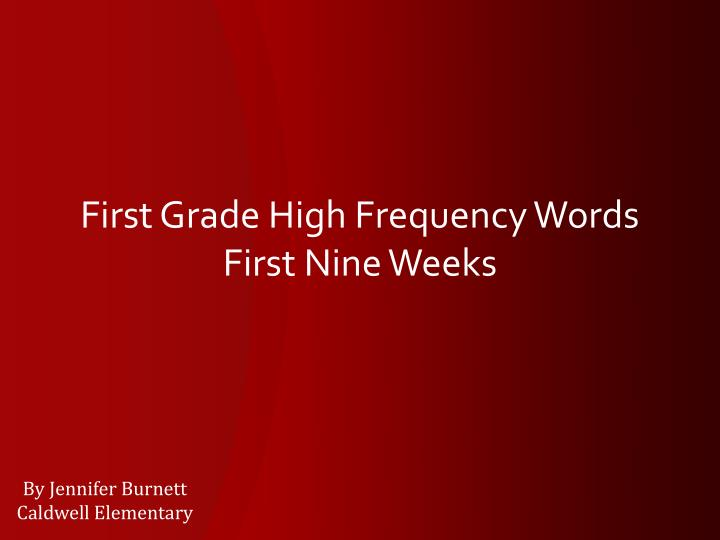 First grade high frequency words first nine weeks
