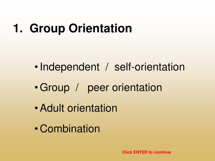 1.  Group Orientation