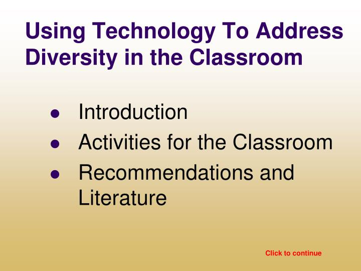 Using technology to address diversity in the classroom