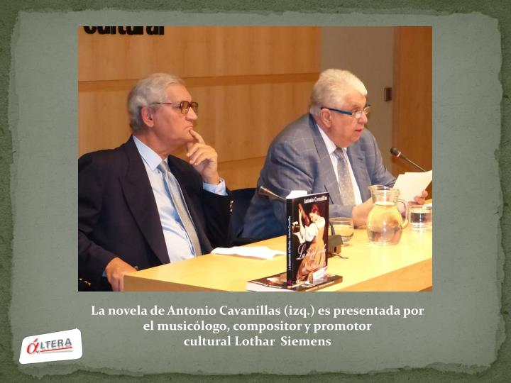 La novela de Antonio Cavanillas (izq.) es presentada por