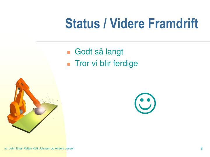 Status / Videre Framdrift
