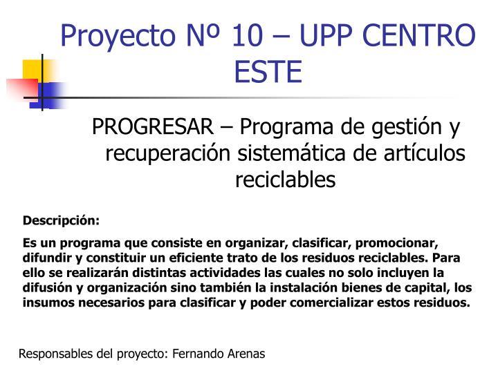 Proyecto Nº 10 – UPP CENTRO ESTE