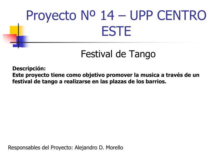 Proyecto Nº 14 – UPP CENTRO ESTE
