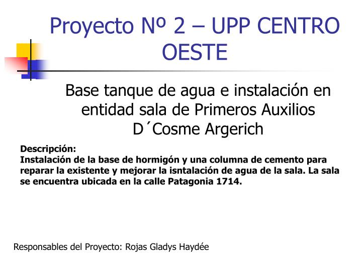 Proyecto Nº 2 – UPP CENTRO OESTE