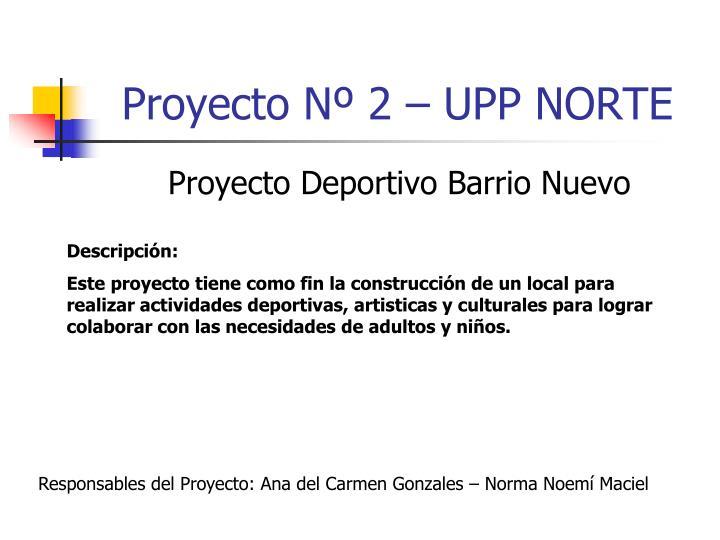 Proyecto Nº 2 – UPP NORTE