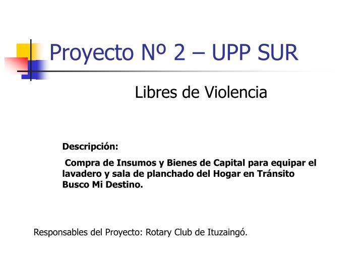 Proyecto Nº 2 – UPP SUR
