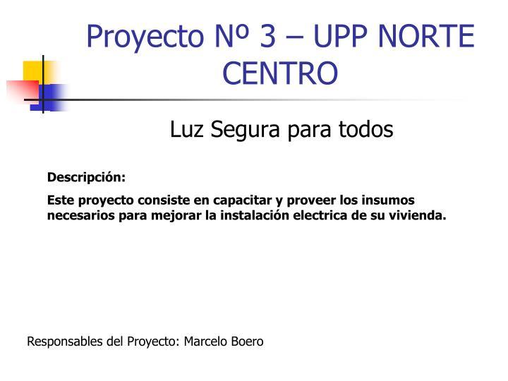 Proyecto Nº 3 – UPP NORTE CENTRO