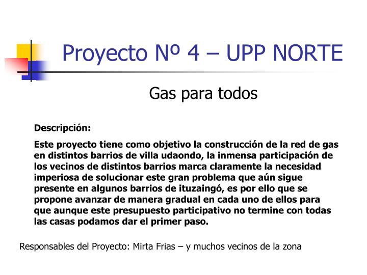 Proyecto Nº 4 – UPP NORTE
