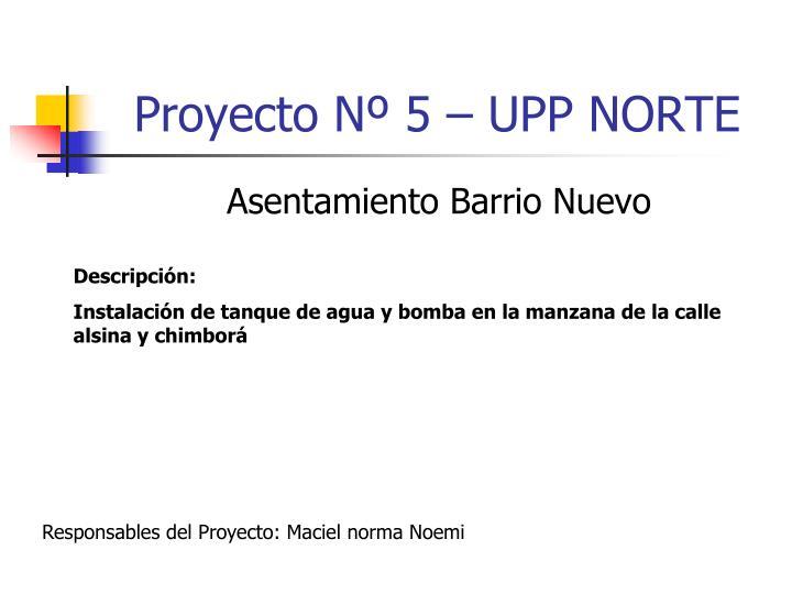 Proyecto Nº 5 – UPP NORTE