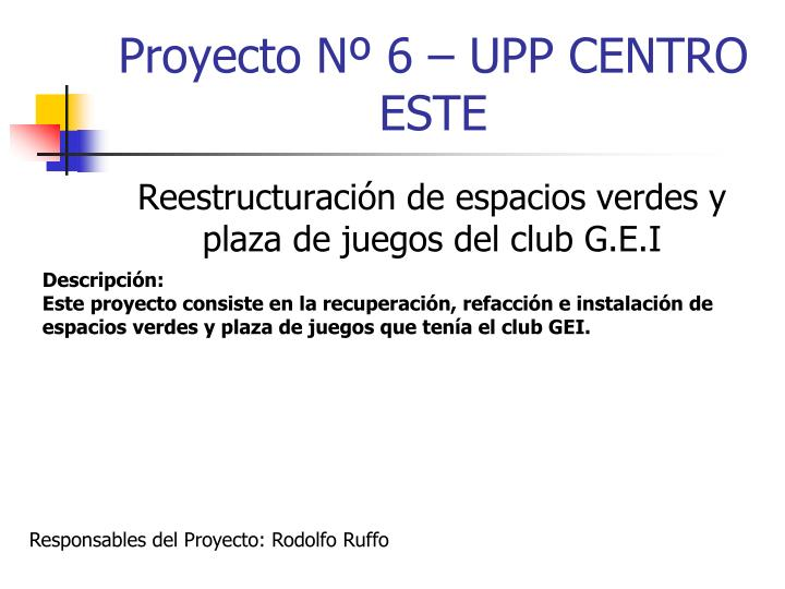 Proyecto Nº 6 – UPP CENTRO ESTE