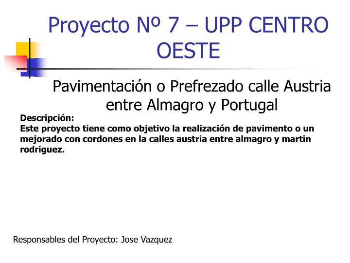 Proyecto Nº 7 – UPP CENTRO OESTE