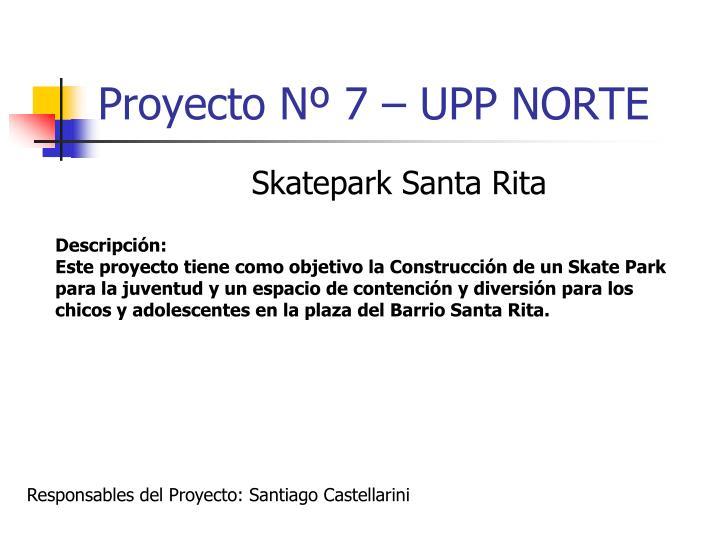 Proyecto Nº 7 – UPP NORTE