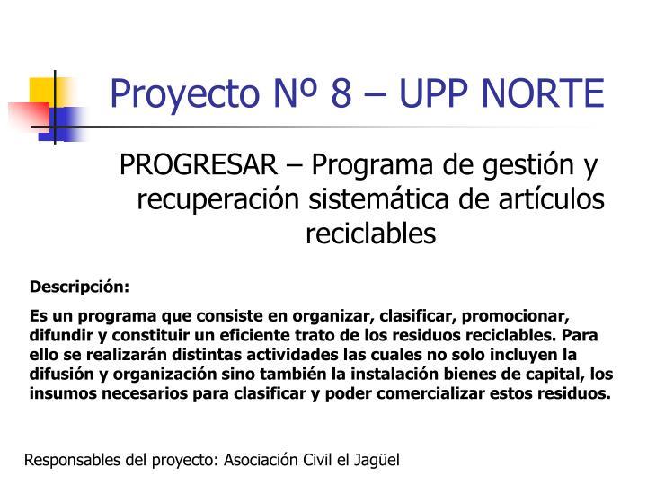 Proyecto Nº 8 – UPP NORTE