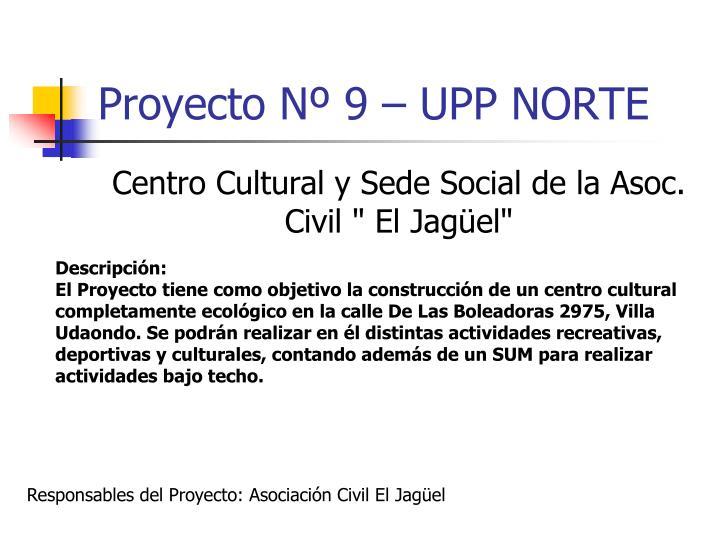 Proyecto Nº 9 – UPP NORTE