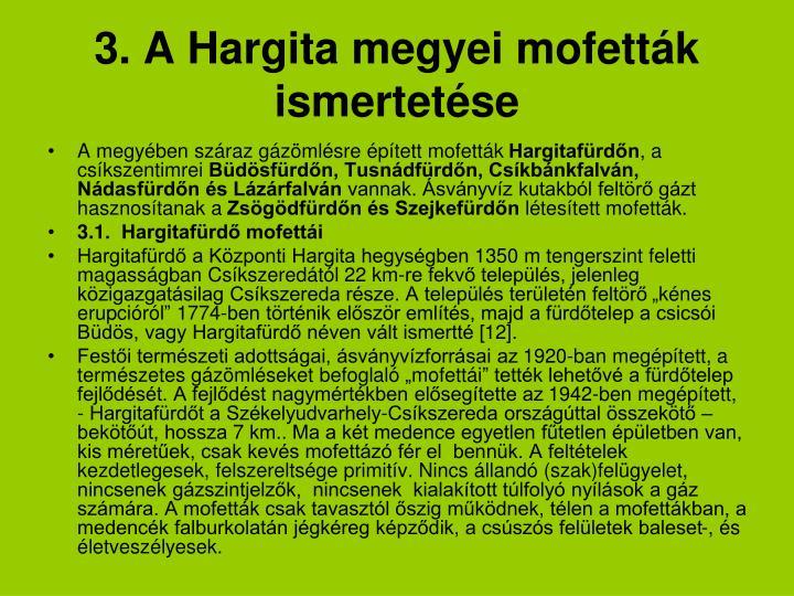 3. A Hargita megyei mofetták ismertetése