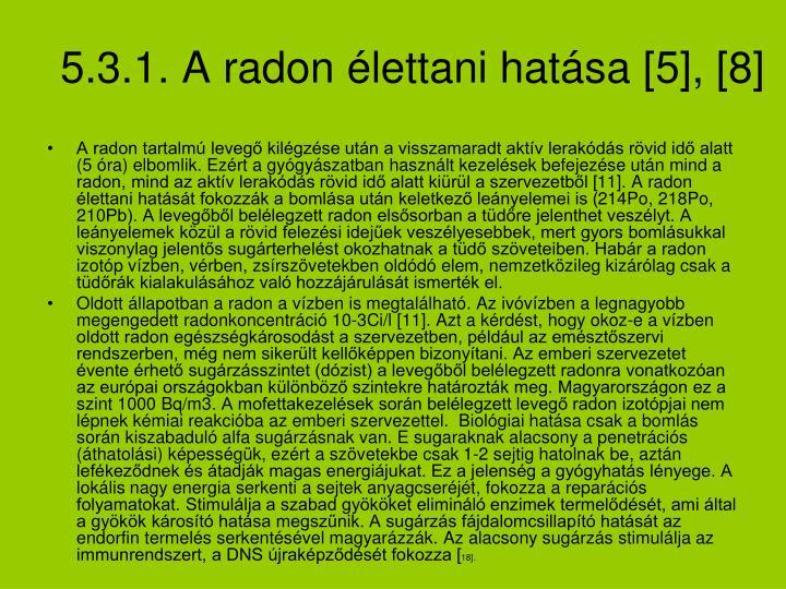 5.3.1. A radon élettani hatása [5], [8]
